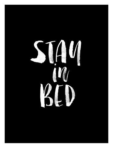 Stay In Bed BLK Impressão artística