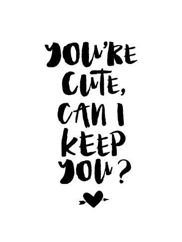 you re cute can i keep you posters by brett wilson at allposters com
