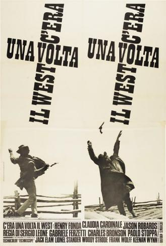 C'era una volta il West - Italian Style Poster