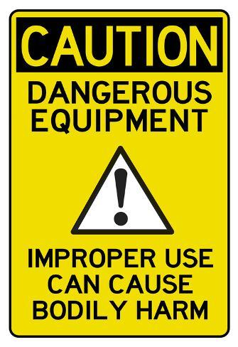 Caution Dangerous Equipment Advisory Work Place Poster Poster