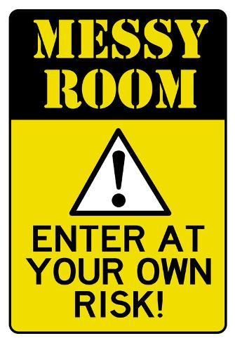 Caution Messy Room Enter At Own Risk Print Poster Poster