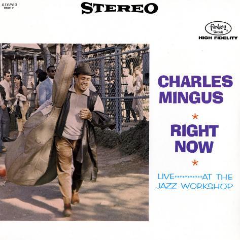 Charles Mingus - Right Now Art Print