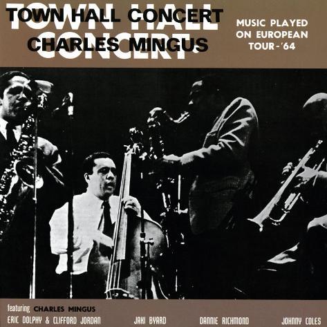 Charles Mingus - Town Hall Concert, 1964, Vol. 1 Art Print
