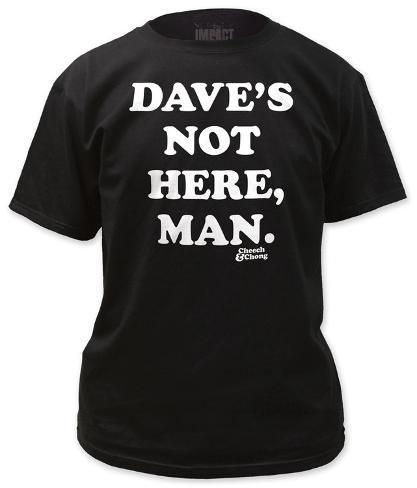 Cheech & Chong - Dave's Not Here T-Shirt