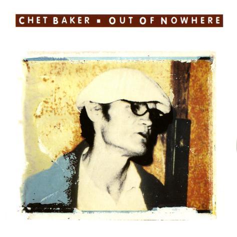 Chet Baker - Out of Nowhere Art Print