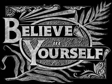 Believe in Yourself Giclee Print