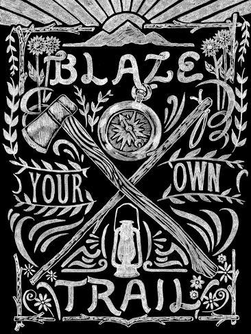 Blaze Your Own Trail Giclee Print