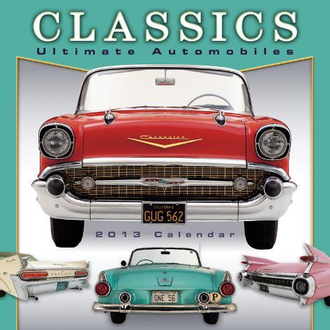 Classics Ultimate Automobiles  - 2013 12-Month Calendar Calendars