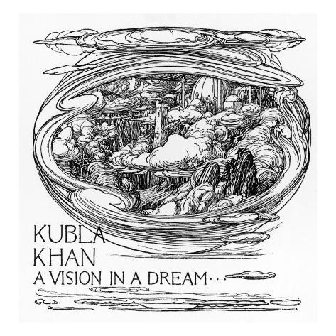 kubla khan thesis Kubla's paradise, one may feel, was a kubla khan the poem is not a meaningless reverie recently she handed in a proposal for a doctoral thesis to the.
