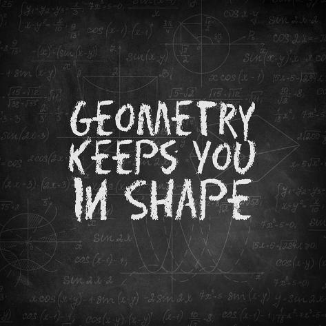 Geometry Keeps You In Shape Chalkboard Impressão artística