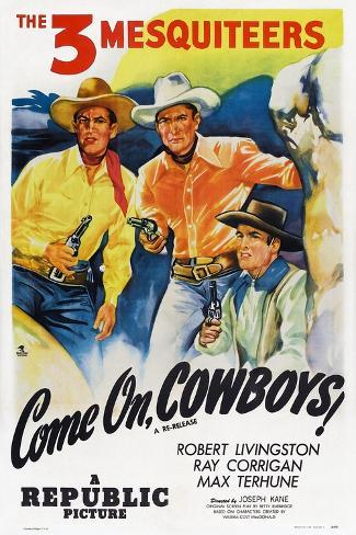 Come On, Cowboys, from Left: Robert Livingston, Ray Corrigan, Max Terhune, 1937 Art Print