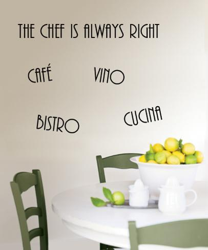 Cucina, Bistro, Vino, Cafe, The Chef is Always Right Wall Decal ...