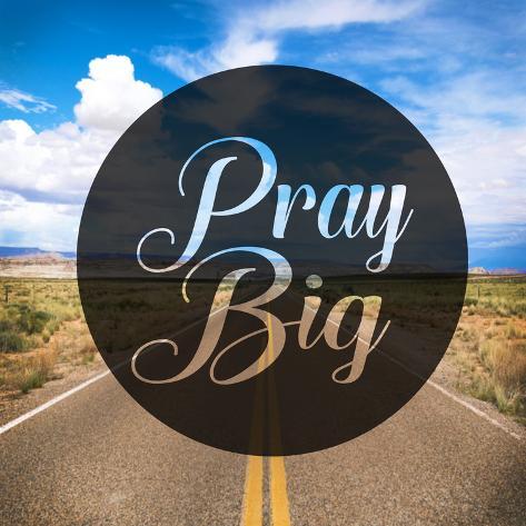 Pray Big Lámina