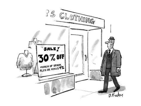 Man sees sign in men's clothing story window that says 'SALE! 30% Off; Mar… - New Yorker Cartoon Premium-giclée-vedos