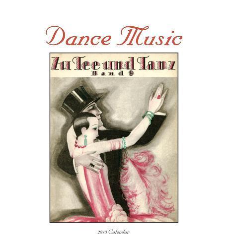 Dance Music - 2013 Easel/Desk Calendar Calendars