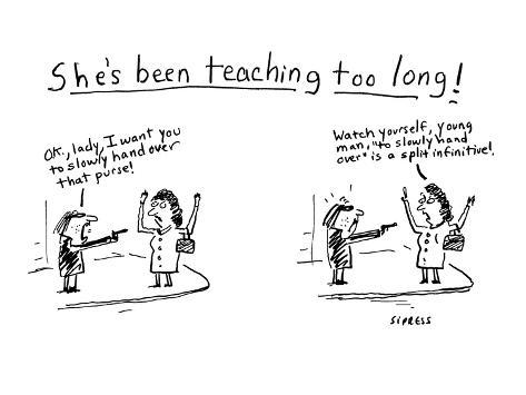 She's Been Teaching Too Long! - Cartoon Premium Giclee Print
