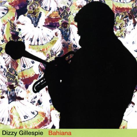 Dizzy Gillespie - Bahiana Art Print