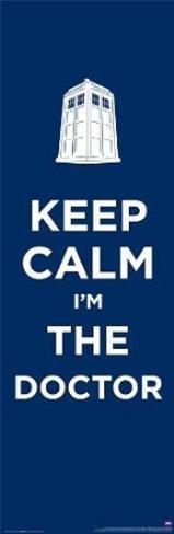 Doctor Who - Keep Calm I'm the Doctor TV Poster Poster
