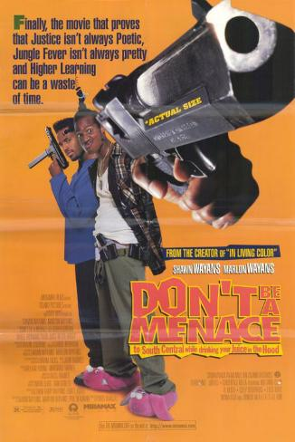 Don't Be a Menace to South Central While Drinking Your Juice in the Hood Masterprint