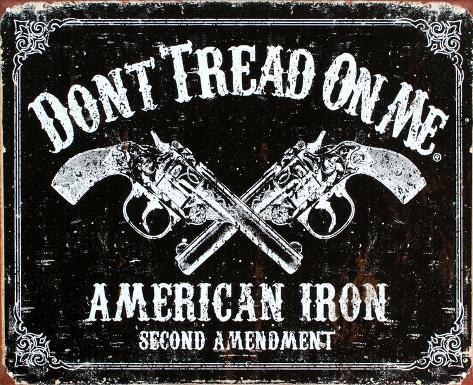 Don't Tread On Me American Iron Revolvers Tin Sign