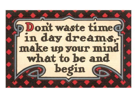 Don't Waste Tim in Daydreams Art Print