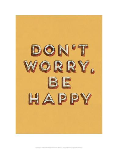Dont Worry Be Happy Prints At Allposterscom