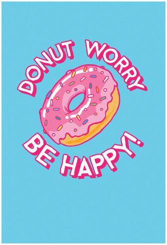 Donut Worry, Be Happy Juliste
