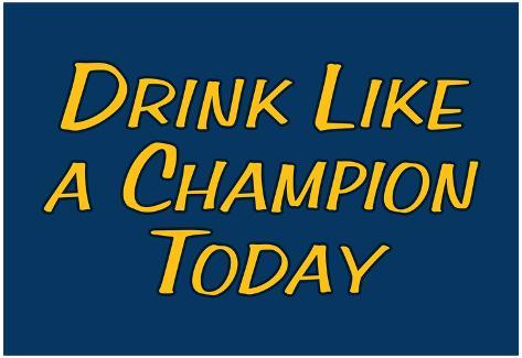 Drink Like A Champion Today Póster