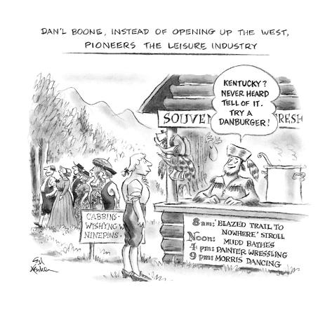 Dan'l Boone, Instead of Opening Up the West, Pioneers the Leisure Industry - New Yorker Cartoon Premium Giclee Print