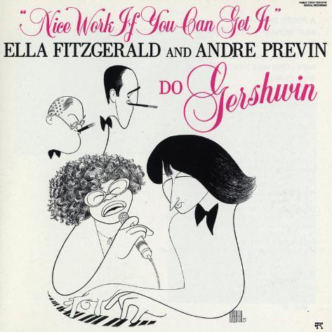 Ella Fitzgerald - Nice Work If You Can Get It Art Print