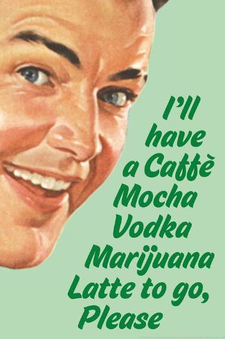 Caffe Mocha Vodka Marijuana Latte To Go Please Funny Plastic Sign Muovikyltit