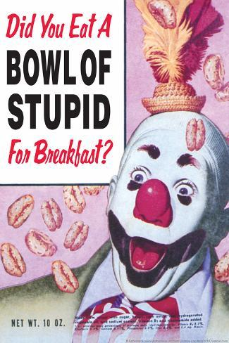 Did You Eat a Bowl of Stupid for Breakfast Funny Poster Juliste