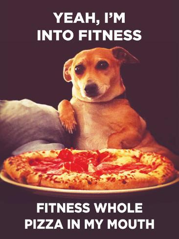 Yeah, I'm into Fitness. Fitness Whole Pizza in My Mouth Pôster