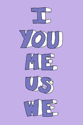 I You Me Us We Art Print