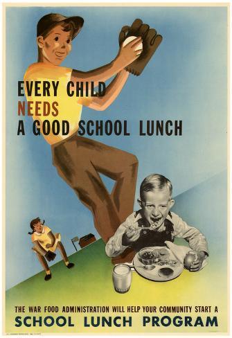 Every Child Needs a Good School Lunch WWII War Propaganda Art Print Poster Poster