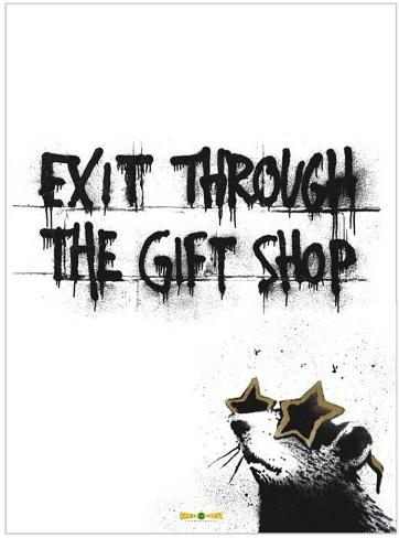 Exit Through the Gift Shop Masterprint
