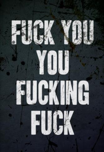F*ck You You F*cking F*ck Poster Masterprint