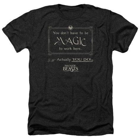 Fantastic Beasts- Magic To Work Here T-Shirt