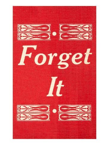 Forget It Art Print