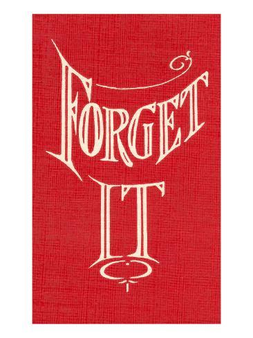 Forget It Stretched Canvas Print