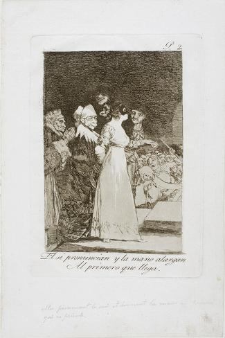 They Say 'Yes' and Give their Hand to the First Comer, Plate Two from Los Caprichos, 1797-99 Stampa giclée