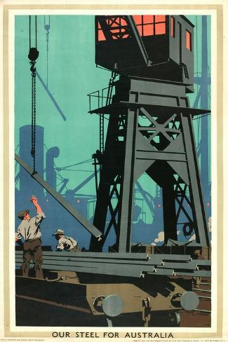 Our Steel for Australia, from the Series 'Empire Buying Makes Busy Factories' Giclee Print