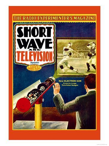 Short Wave and Television: New Electronic Gun Projects Large Television Images Art Print