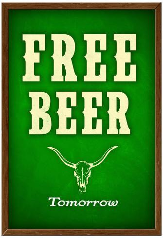 Free Beer Tomorrow College Drinking Poster Poster