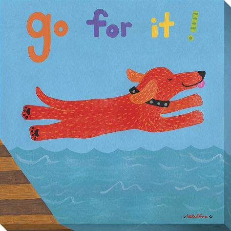 Go For It Stretched Canvas Print