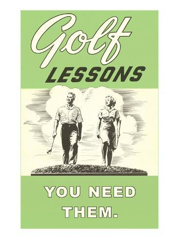 Golf Lessons, You Need Them Art Print