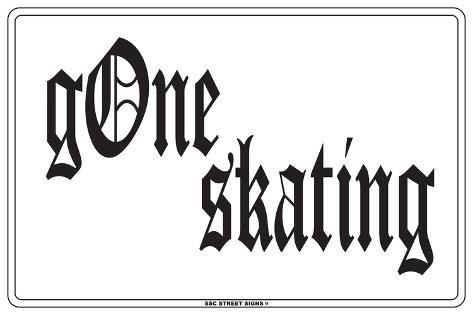 Gone Skating Tin Sign