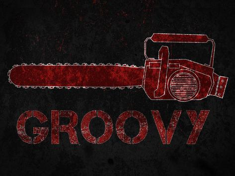 Groovy Chainsaw Poster