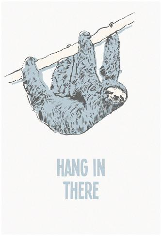 Hang in There- Vertical Sloth Poster