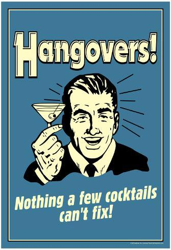 Hangovers Nothing Cocktails Can't Fix Funny Retro Poster Poster